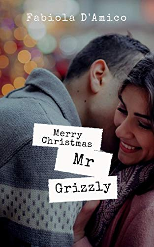 Merry Christmas Mr. Grizzly (Italian Edition)