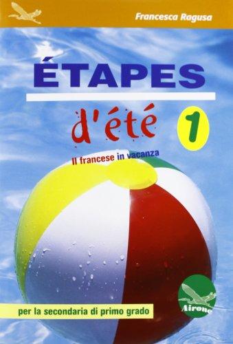 Etapes d'été. Il francese in vancanza. Ediz. italiana e francese. Con CD Audio. Per la Scuola media: 1