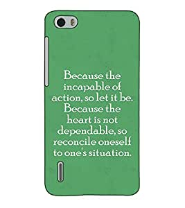 Fuson Designer Back Case Cover for Huawei Honor 6 (Because the incapable actions)