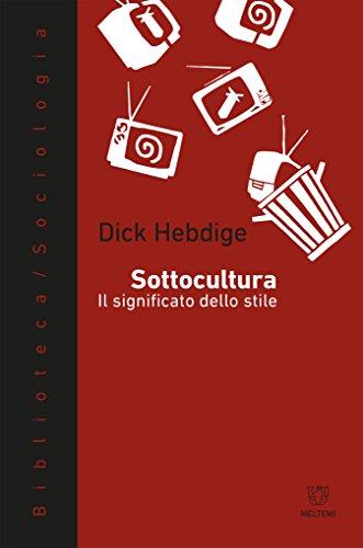 Sottocultura: Il significato dello stile di Dick Hebdige