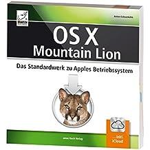 OS X Mountain Lion 10.8 - Das Standardwerk zu Apples Betriebssystem