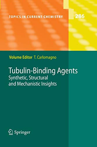 Tubulin-Binding Agents: Synthetic, Structural and Mechanistic Insights (Topics in Current Chemistry, Band 286)