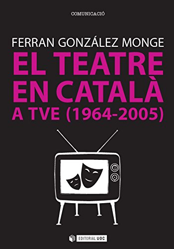 El teatre en català a TVE (1964-2005) (Manuales) (Catalan Edition)