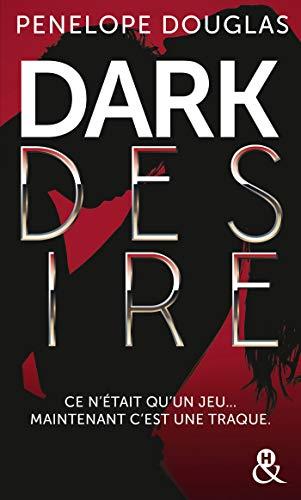 Dark Desire: La suite de Dark Romance, plus intense que le New Adult