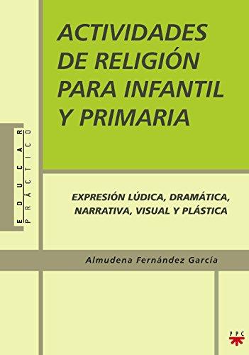 Actividades De Religión Para Infantil Y Primaria (Educar Práctico) - 9788428820349