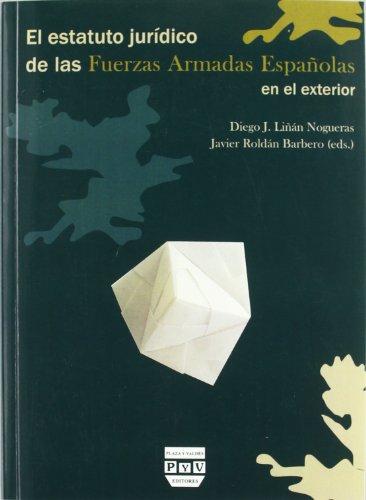 El estatuto jurídico de las Fuerzas Armadas Espanolas en el exterior