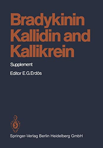 Bradykinin, Kallidin and Kallikrein: Supplement (Handbook of Experimental Pharmacology, Band 25)
