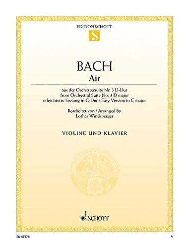 Air: aus der Orchester-Suite Nr. 3 D-Dur (leicht gesetzt in C-Dur). BWV 1068. Violine und Klavier. (Edition Schott Einzelausgabe)