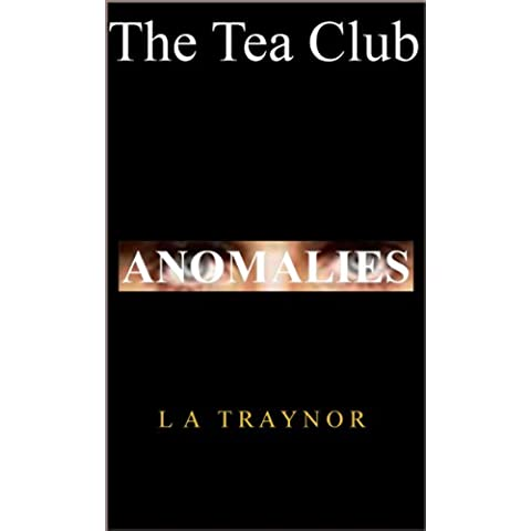 ANOMALIES (The Tea Club Book 1) (English