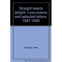 Straight hearts' delight: Love poems and selected letters, 1947-1980 by Allen Ginsberg (1980-07-30)
