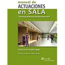 Manual de actuaciones en sala: Técnicas prácticas del proceso civil