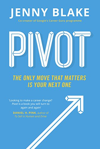 Pivot: The Only Move That Matters Is Your Next One por Jenny Blake