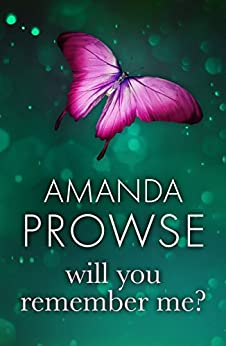 Will You Remember Me? (No Greater Love Book 6) by [Prowse, Amanda]