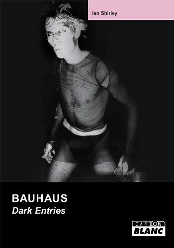BAUHAUS Dark Entries