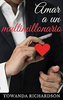 Amar A Un Multimillonario: La Recopilación De Historias De Los Hermanos Crawford por Towanda Richardson