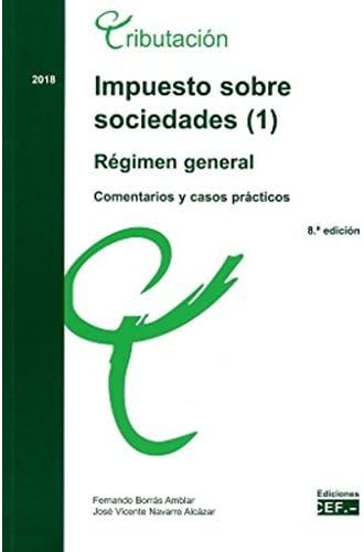 Impuesto sobre sociedades. Comentarios y casos prácticos: IMPUESTO SOBRE SOCIEDADES