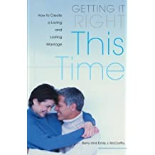 Getting it Right This Time: How to Create a Loving and Lasting Marriage by Barry McCarthy (2005-11-10)
