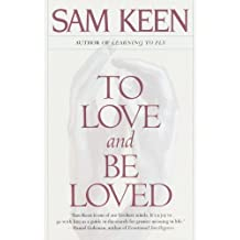 To Love and Be Loved by Sam Keen (1999-05-04)