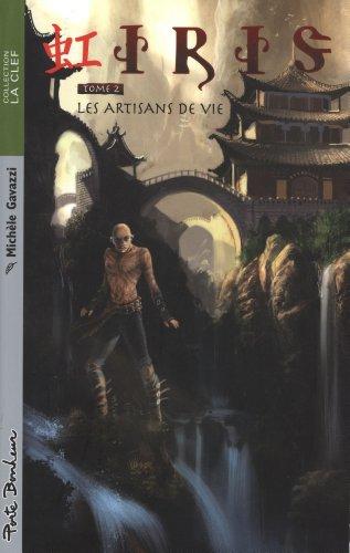 Descargar Libro Iris T2 - Les artisans de vie de Michèle Gavazzi