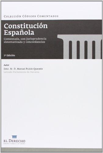 Constitución Española: Comentada, con jurisprudencia sistematizada y concordancias (Códigos Comentados)