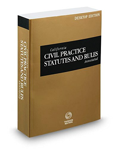 california-civil-practice-statutes-and-rules-annotated-2017-ed-california-desktop-codes