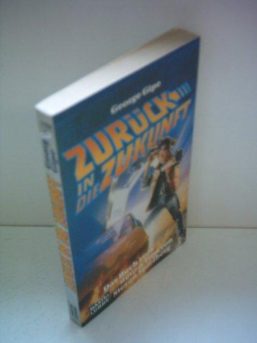 Zurück in die Zukunft, Teil 1: Roman nach einem Drehbuch von Robert Zemeckis und Bob Gale