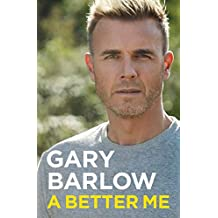 A Better Me: The Official Autobiography