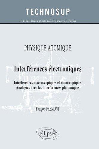 Physique Atomique Interfrences Electroniques Macroscopiques & Nanoscopiques Niveau B