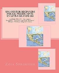 SPANISH For Beginners  PARA EL PRIMER NIVEL: En letra grande (16) (Spanish Edition)