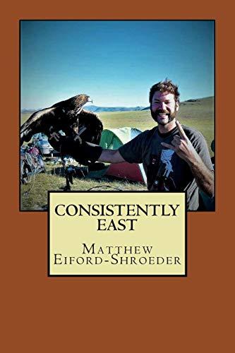 Consistently East por Matt Eiford-Schroeder