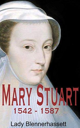 MARIE  STUART: 1542 - 1587  (Illustré et annoté)