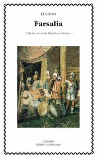 Farsalia o Guerra Civil (Letras Universales) por Lucano