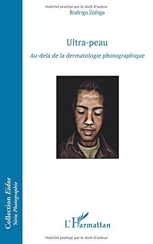 Ultra-peau: Au-delà de la dermatologie photogaphique par Rodrigo Zuniga