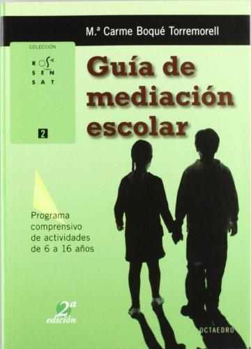 Guía de mediación escolar: Programa comprensivo de actividades de 6 a 16 años (Rosa Sensat) por M.ª Carme Boqué Torremorell