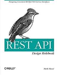 REST API Design Rulebook by Mark Masse (2011-10-31)