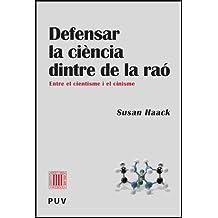 Defensar la ciència dintre de la raó: Entre el cientisme i el cinisme (Pensament Cientifíc)