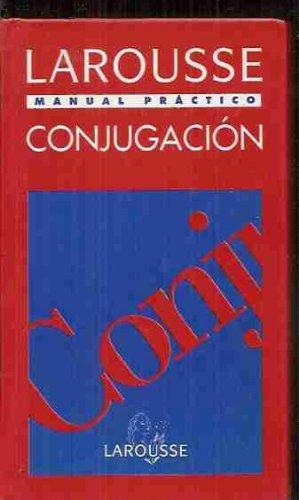 Larousse.Manual Practico Conjugacion (Practicos) por Collectif