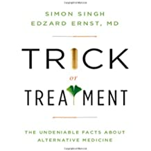 Trick or Treatment: The Undeniable Facts about Alternative Medicine by Edzard Ernst (2008-08-17)