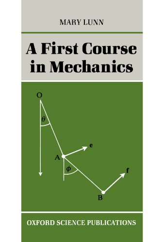 A First Course in Mechanics (Oxford Science Publications)