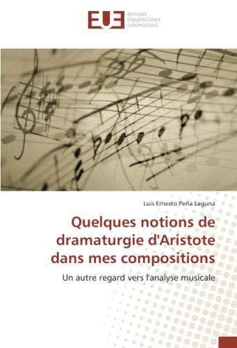 Quelques notions de dramaturgie d'Aristote dans mes compositions