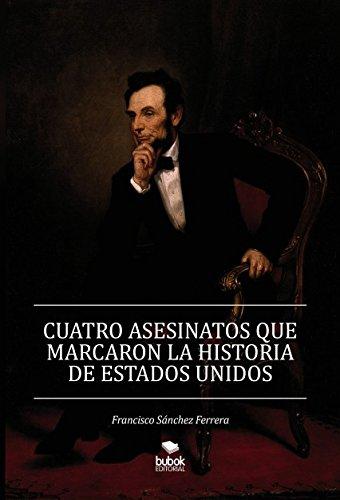 CUATRO ASESINATOS QUE MARCARON LA HISTORIA DE ESTADOS UNIDOS