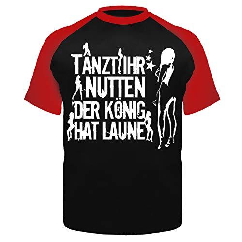 Spaß kostet Männer und Herren Tshirt Tanzt Ihr Nutten der König hat Laune Weiss (mit Rückendruck) Größe S - 8XL