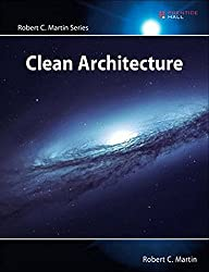 Clean Architecture: A Craftsman's Guide to Software Structure and Design (Robert C Martin)