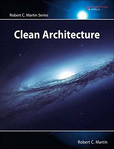 Clean Architecture: A Craftsman's Guide to Software Structure and Design (Robert C. Martin Series) -