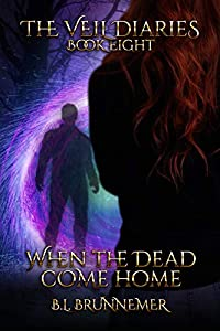 When the Dead Come Home (The Veil Diaries Book 8) (English Edition)