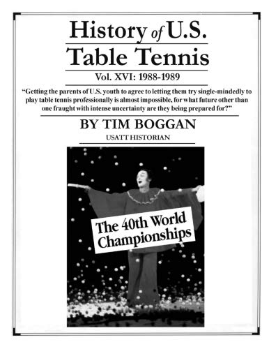 History of U.S. Table Tennis Volume 16 por Tim Boggan