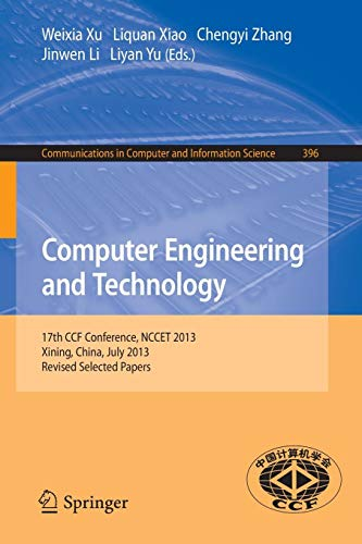 Computer Engineering and Technology: 17th National Conference, NCCET 2013, Xining, China, July 20-22, 2013. Revised Selected Papers