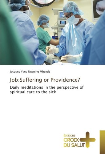 Job:Suffering or Providence?: Daily meditations in the perspective of spiritual care to the sick