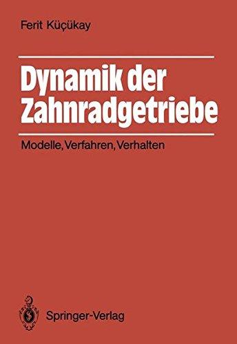 Dynamik der Zahnradgetriebe: Modelle, Verfahren, Verhalten
