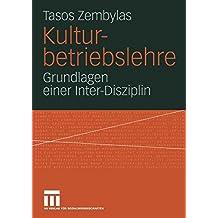 Kulturbetriebslehre: Grundlagen Einer Inter-Disziplin